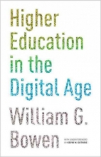William G. Bowen Higher Education in the Digital Age