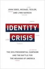 John Sides,   Michael Tesler,   Lynn Vavreck Identity Crisis