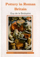 Bedoyere, Guy De La Pottery in Roman Britain