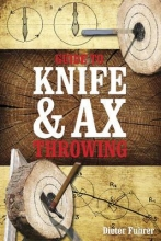 Fuhrer, Dieter Guide to Knife & Ax Throwing