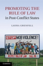 Grenfell, Laura Promoting the Rule of Law in Post-Conflict States