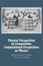 Michael E. (University of Western Ontario) Cuffaro,   Samuel C. Fletcher Physical Perspectives on Computation, Computational Perspectives on Physics
