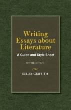 Griffith, Kelley Writing Essays about Literature