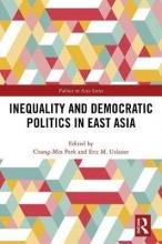 Chong-Min (Korea University, Seoul) Park,   Eric M. (University of Maryland, USA) Uslaner Inequality and Democratic Politics in East Asia