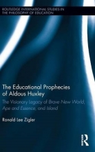Zigler, Ronald Lee The Educational Prophecies of Aldous Huxley