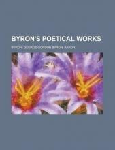 Byron, George Gordon Byron Byron`s Poetical Works Volume 1