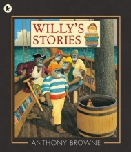 Browne, Anthony Willy`s Stories