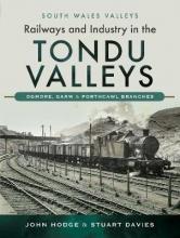 John Hodge,   Stuart Davies Railways and Industry in the Tondu Valleys