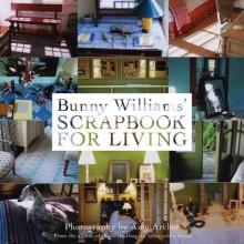 Bunny Williams` Scrapbook for Living