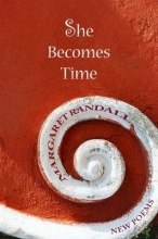 Randall, Margaret She Becomes Time