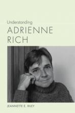 Riley, Jeannette E. Understanding Adrienne Rich