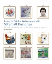 Freeborn, Wil Learn to Paint in Watercolour with 50 Small Paintings