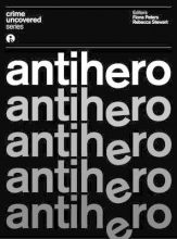 Peters, Fiona Crime Uncovered: Anti-Hero