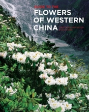 Grey-Wilson, Christopher Guide to the Flowers of Western China