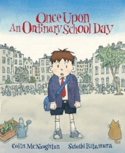 McNaughton, Colin Once Upon an Ordinary School Day