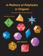 John Montroll A Plethora of Polyhedra in Origami