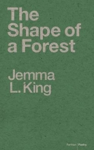 Jemma L. King The Shape of a Forest
