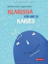 Fuchs, Martina,   Ofner, Agnes Klarissa von und zu Karies