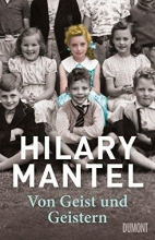 Mantel, Hilary Von Geist und Geistern