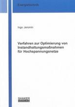 Jeromin, Ingo Verfahren zur Optimierung von Instandhaltungsmaßnahmen für Hochspannungsnetze