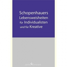 Haack, Hans-Peter Schopenhauers Lebensweisheiten für Individualisten und für Kreative