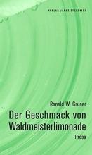 Gruner, Ronald W Der Geschmack von Waldmeisterlimonade