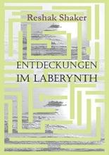 Shaker, Reshak Entdeckungen im Laberynth