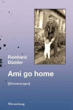 Dümler, Reinhard Ami go home (Erinnerungen)