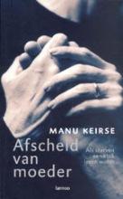 Manu Keirse , Afscheid van moeder