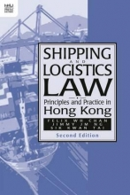 Chan, Felix W Shipping and Logistics Law - Principles and Practice in Hong