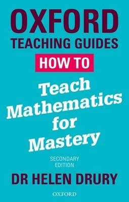 Dr Helen Drury,How To Teach Mathematics for Mastery