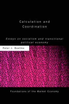 Peter J (George Mason University, USA) Boettke,Calculation and Coordination