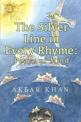 Akbar Khan,The Silver Line in Every Rhyme