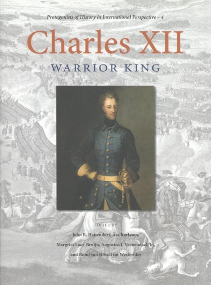 John B. Hattendorf, Augustus J. Veenendaal, Christer Kuvaja,Charles XII