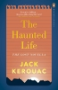 Kerouac, Jack, Haunted Life