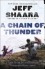 Shaara, Jeff, A Chain of Thunder
