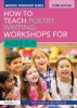 Michaela (Poet, Children`s Author and Writer, UK) Morgan, How to Teach Poetry Writing: Workshops for Ages 5-9