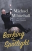 Whitehall, Michael, Backing Into the Spotlight