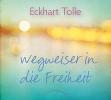 Tolle, Eckhart, Wegweiser in die Freiheit