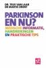 <b>Teus van  Laar,  Martje  Drent</b>,Parkinson en nu ?