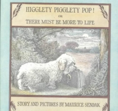 Sendak, Maurice Higglety Pigglety Pop!