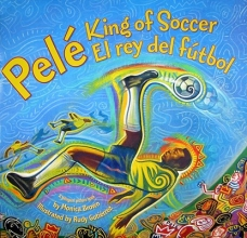 Brown, Monica Pele, King of Soccer Pele, El Rey del Futbol