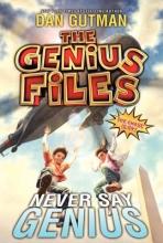 Gutman, Dan Never Say Genius
