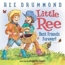 Ree Drummond Little Ree: Best Friends Forever!