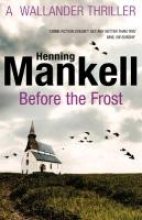 Mankell, Henning Before The Frost