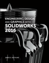 Bethune, James Engineering Design and Graphics with SolidWorks 2016