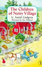 Astrid Lindgren The Children of Noisy Village