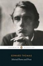 Thomas, Edward Selected Poems and Prose