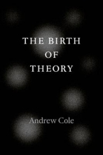 Cole, Andrew The Birth of Theory