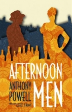 Powell, Anthony Afternoon Men - A Novel
